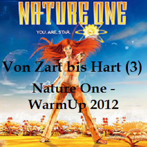 Von Zart bis Hart (3) - Nature One WarmUp 2012
