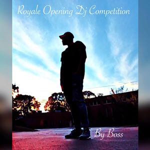 Royale opening dj competition by boss