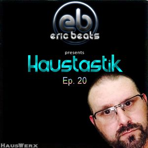 Haustastik - Ep 020