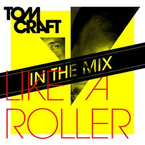 Tomcraft - Like A Roller - In The Mix