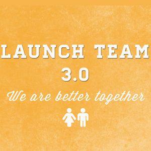 Launch Team 3.0