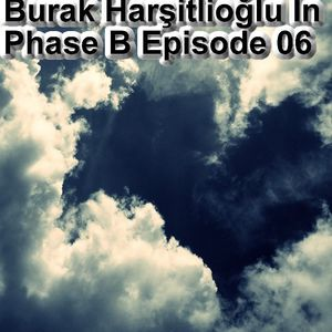 Burak Harşitlioğlu In Phase B Episode 06 on RADIO TRANCE 107.2 Athens