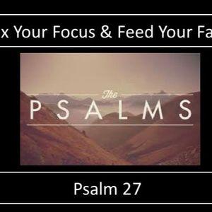 Fix Your Focus & Feed Your Faith