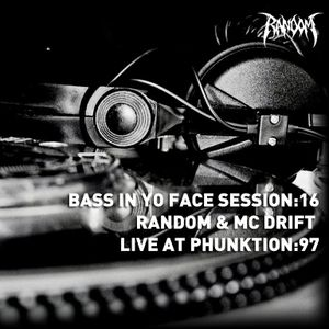 Bass In Yo Face Session:16 Random  & MC Drift Live at PHUNKTION:97