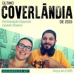 Coverlândia (com Cyssah Oliveira) 15.12.15