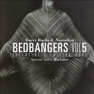 Gucci Rocks & Noyzebox - Bedbangers Vol. 5: Valentine´s Edition 2012 (Special Guest: Mwëslee)