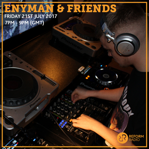 Enyman & Friends 21st July 2017