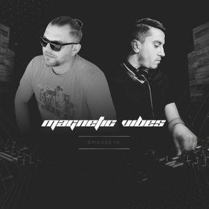 Magnetic Vibes - Episode 10