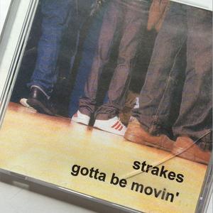 Strakes - Gotta Be Movin'