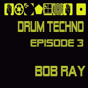 DRUM TECHNO EPISODE 3