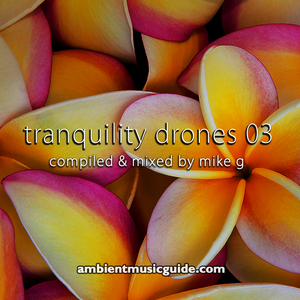 Tranquility Drones 03 mixed by Mike G