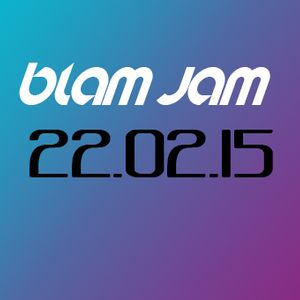 "Blam Jam-Soul Rhythms - Show 219 - ""Who Da Blam?"" - 22.02.15"
