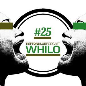 TieftonKlub Podcast 25 - Whilo