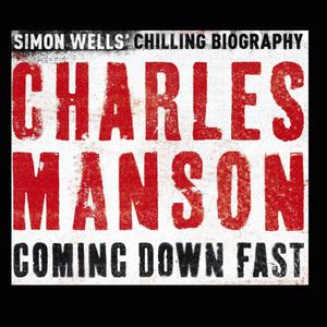 [Emc=Q] #013 - SIMON WELLS: Charles Manson - Coming Down Fast