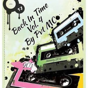 Back In Time Vol. 4 By Pvt MC (90's Edition)