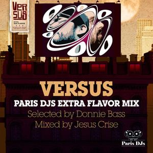 Versus - Paris DJs Extra Flavor Mix