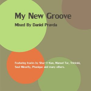 My New Groove Mixed By Daniel Pravda