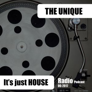 The Unique - It's just HOUSE - Radiopodcast 06-2017