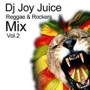 DJ JOY JUICE - REGGAE & ROCKERS MIX VOL.2