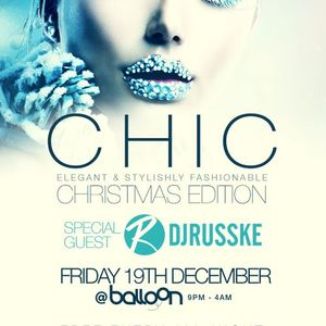 Chic #ChristmasEdition 19.12.14 @BalloonPR / Mixed By @Reckless_DJ_ & @TwistaDJ