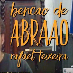 Benção de Abraão  | Lech Lechá | Rafael Teixeira