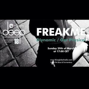 FreakMe For Deep From La Mancha #18 (Ibiza Global Radio) 29/03/2015