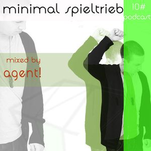 #10 minimal spieltrieb podcast mixed by agent!