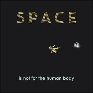 Space Is Not For The Human Body