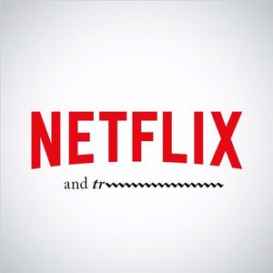 Episode 23: Netflix and Trill