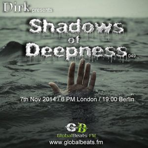 Dirk pres. Shadows Of Deepness 049 (7th Nov 2014) on Globalbeats.FM (blue channel)