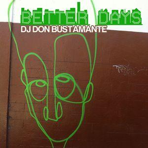 Better Days - DJ Don Bustamante