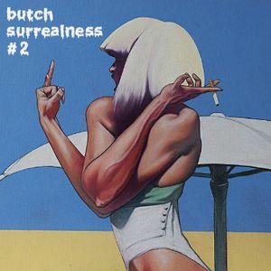 butch surrealness 2
