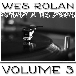 /// Deep-Soulful House Mix /// Wes Rolan //  Forever In The Groove #3 ///