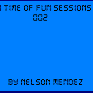 A Time Of Fun Sessions 002