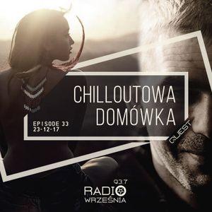 Chilloutowa Domówka # 33 pres. QUEST @ Radio Września 93.7 FM / 23.12.2017