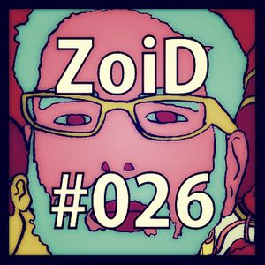 Podcast #026: ZoiD x Colpey Calling