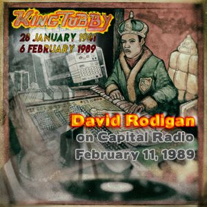 King Tubby Tribute - David Rodigan 'Roots Rockers' on Capital Radio. February 11, 1989