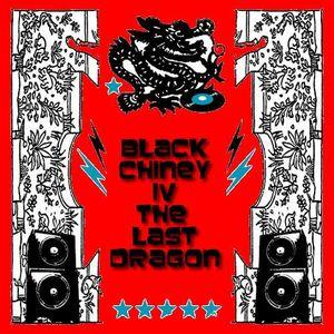 Black Chiney - The Last Dragon