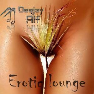 Dj Alf -erotick lounge mix