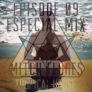 Mitch Flores Presents RADIO BEAT Episode 09 Especial Mix (Tropical House)