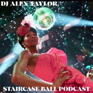 DJ Alex Taylor Staircase Ball Podcast