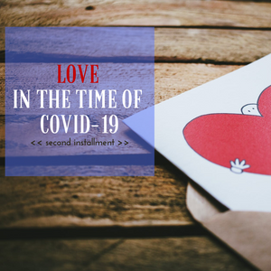 Ep. 116 Love in the Time of COVID-19 #2, cohosted w/ Jocelyn Kapumealani Ng