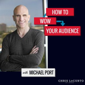 152: How To Wow Your Audience with Michael Port