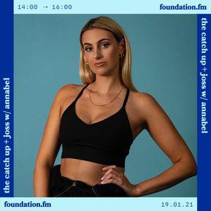 the catch up + doyenne w/ joss & annabelstopit - 19.01.21 - foundation fm
