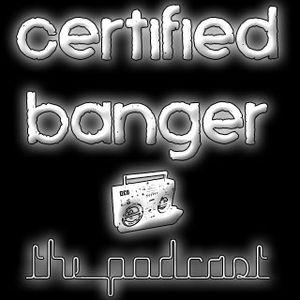 Certified Banger Podcast Pilot