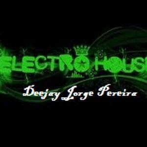 Deejay Jorge Pereira Electro House set 15-02-2013