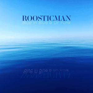 Blue in Blue - Dr Funk & Roosticman