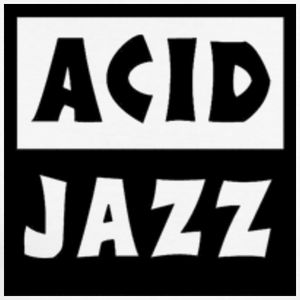 There's acid in my jazz