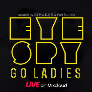 GO LADIES part two by Frei Speech live at Eye Spy