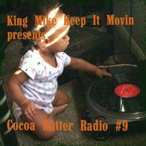 Cocoa Butter Radio #9